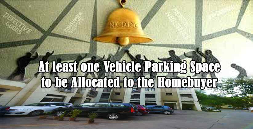 NCDRC: At least one vehicle parking space to be allocated to the homebuyer