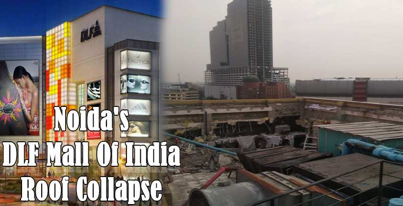 Video Of DLF Mall Of India Roof Collapse…