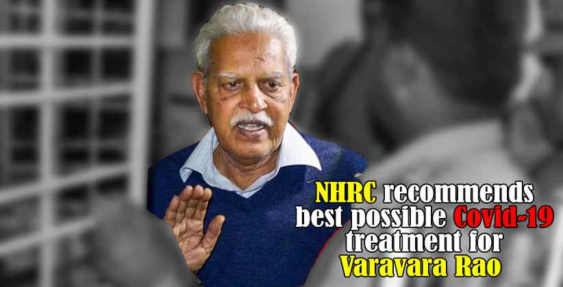 NHRC recommends best possible Covid-19 treatment for Varavara Rao who is named as accused in the Elgar Parishad Case