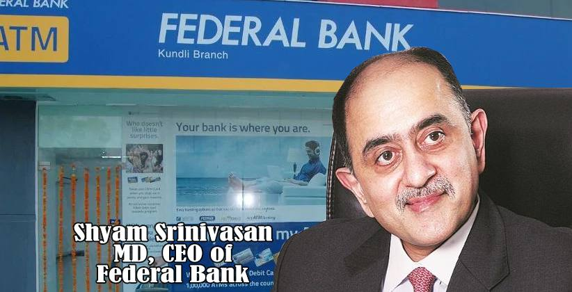RBI Shyam Srinivasan MD CEO Federal Bank