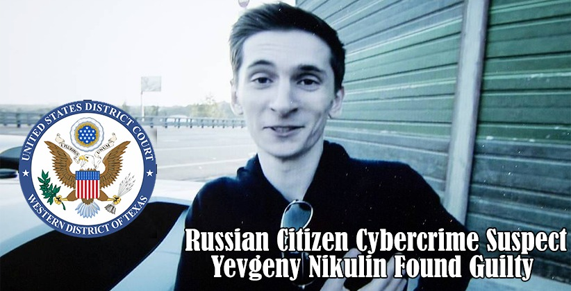 US jury finds Russian cybercrime suspect Nikulin guilty of committing Cybercrimes