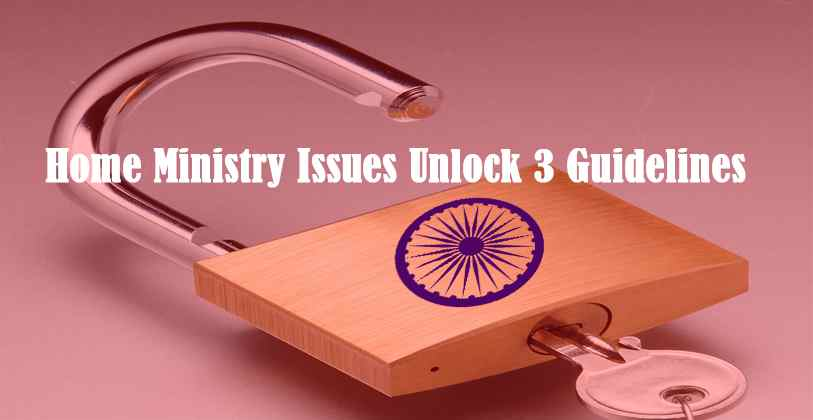 Home Ministry Issues Unlock Guidelines