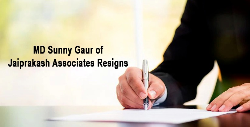 MD Sunny Gaur of Jaiprakash Associates Resigns
