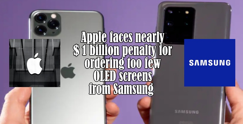Apple faces nearly $ 1 billion penalty for ordering too few OLED screens from Samsung