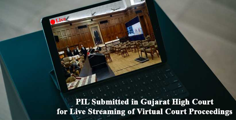 Gujarat High Court for Live Streaming of Virtual Court Proceedings