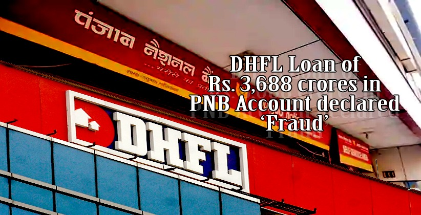 DHFL Loan of Rs. 3,688 crores in PNB Account declared 'Fraud'