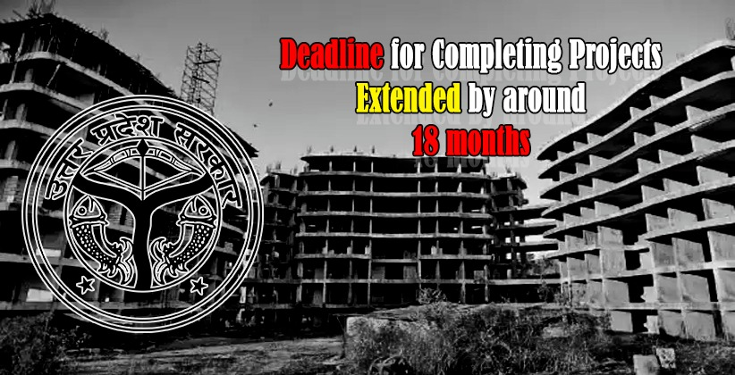 Uttar Pradesh Provides Six More Months to Developers and Home Buyers to Deliver Flats; COVID- 19 Relief in NCR