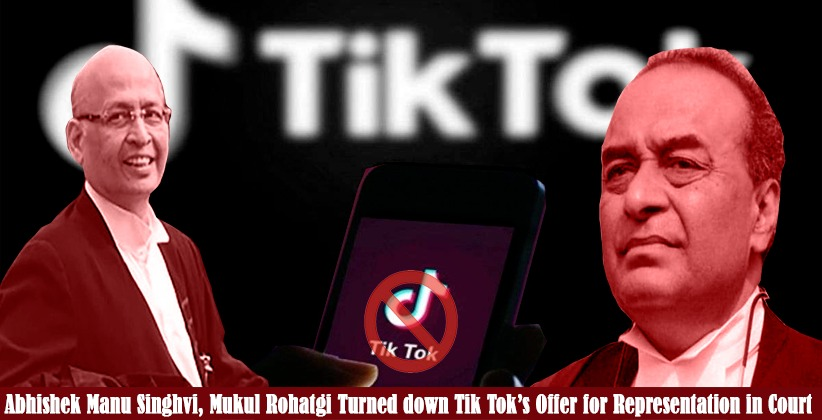 Mukul Rohatgi, Abhishek Manu Singhvi Turned down Tik Tok's Offer for Representation in Court