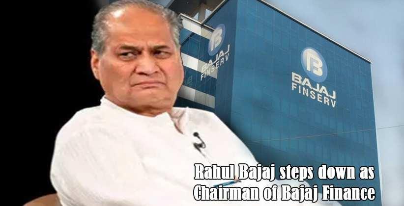 Rahul Bajaj steps down as Chairman of Bajaj Finance