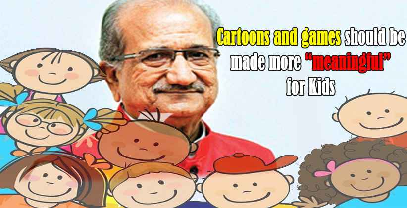 Cartoons and games should be made more meaningful for kids