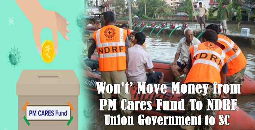 Won't Move Money from PM Cares Fund To NDRF: Union Government to SC