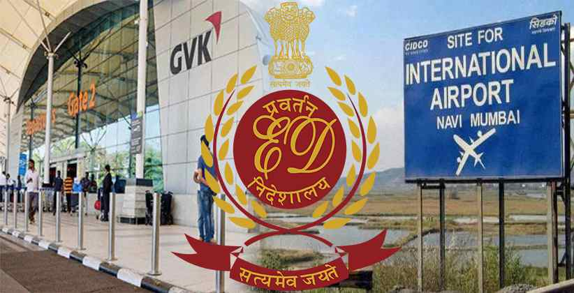 ED money laundering GVK Group MIAL