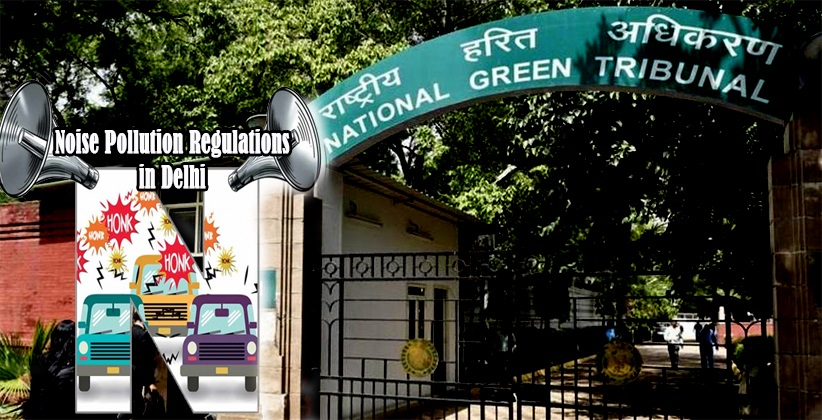 Noise Pollution Regulations in Delhi, National Green Tribunal