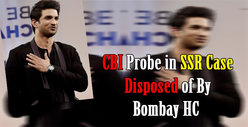 PILs Seeking CBI Probe in SSR Case Disposed of By Bombay HC by Citing SC ruling