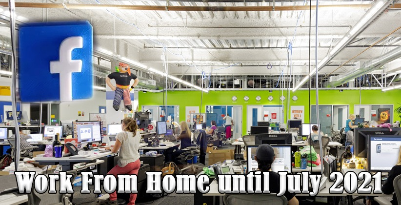 "COVID 19: Facebook to allows employees to work from home until July 2021 along with an additional $1,000 to spend on ""home office needs"""