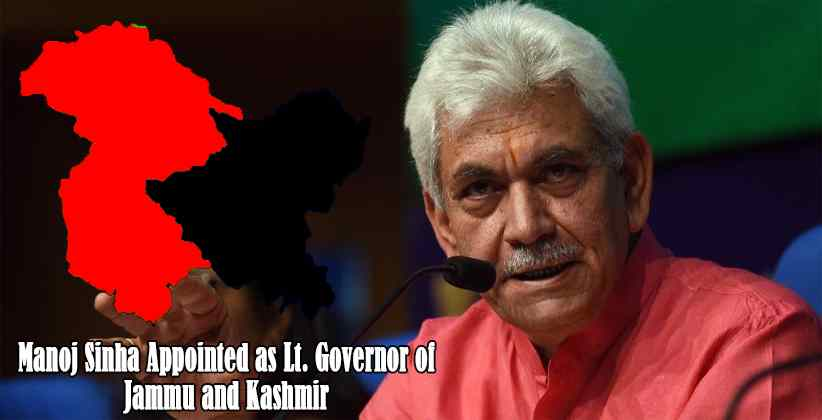 Manoj Sinha Appointed as Lt. Governor of Jammu and Kashmir