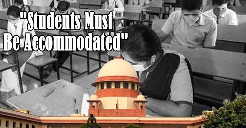 """Students Must Be Accommodated"": SC Tells CBSE & UGC To Take Instructions on Issue of Results & Cut-Off Dates for Admissions"