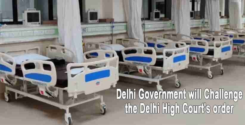 Delhi Govt Challenges the Stay on its Order Directing Hospitals to Reserve 80% Beds in ICU for COVID Patients
