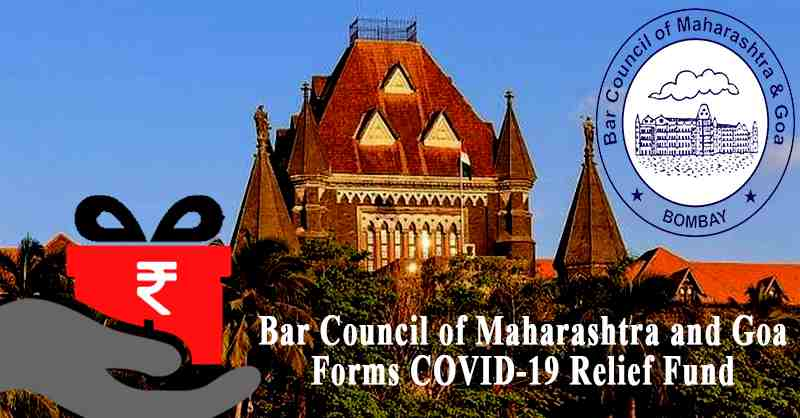 Bar Council of Maharashtra and Goa Covid19 Relief fund