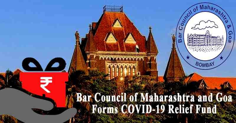 Bar Council of Maharashtra and Goa Covid19 Relief fund