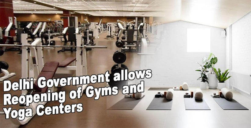 Delhi Government allows Reopening of Gyms and Yoga Centers Which Are situated Outside the Contaminated Zones