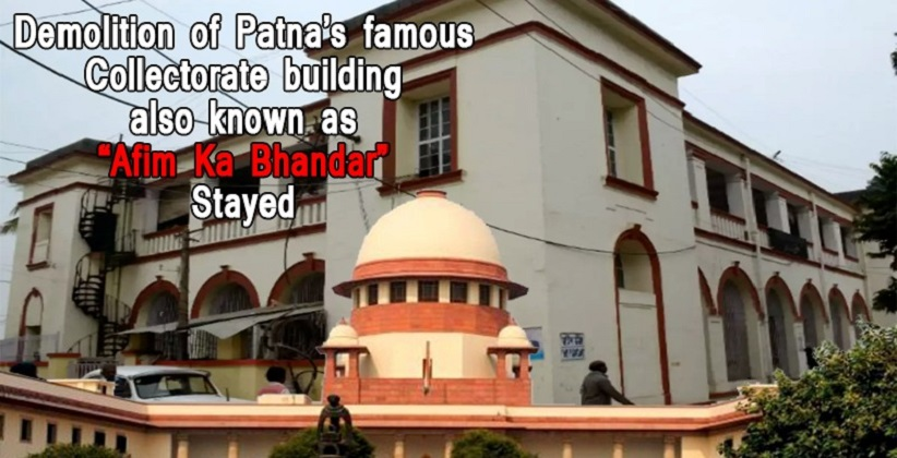 Supreme Court Stays the Demolition of Patna's famous Collectorate building