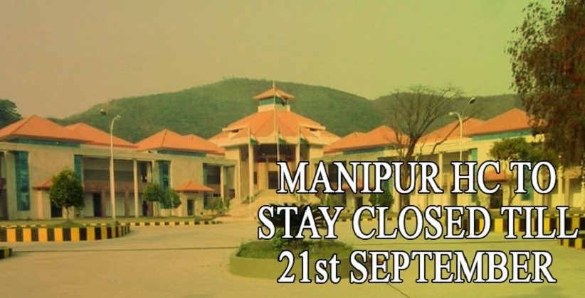 ADVOCATE TESTS COVID POSITIVE- MANIPUR HC TO STAY CLOSED TILL 21st SEPTEMBER [READ LETTER]