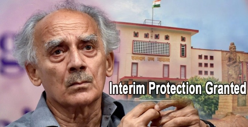 Rajasthan HC Grants Interim Protection from Arrest to Former Union Minister Arun Shourie in Udaipur Hotel Case.