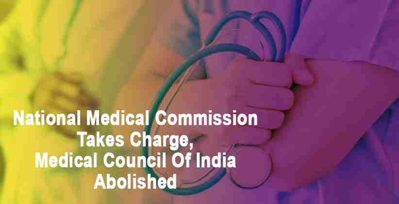 HISTORIC MOMENT- National Medical Commission Takes Charge, Medical Council Of India Abolished