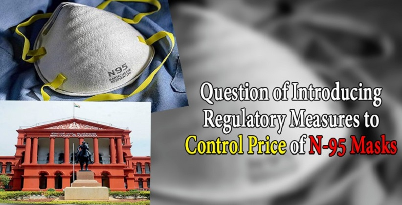 Government to Respond on the Question of Introducing Regulatory Measures to Control Price of N-95 Masks: Karnataka HC