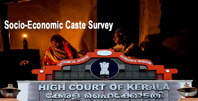 Kerala HC Directs State and Centre To Finalize Socio-Economic Caste Survey [READ JUDGMENT]