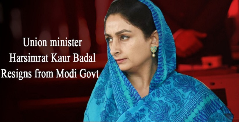 Harsimrat Kaur Resigns from Modi Govt In Protest Against Farm Bills