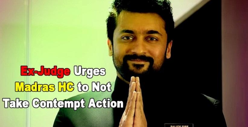 Ex-Judge Urges Madras HC to Not Take Contempt Action Against Actor Suriya