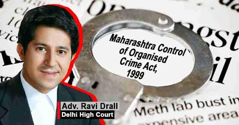 Maharashtra Control Organized Crime ravi Drall