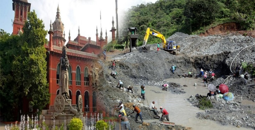 Madras HC Takes a Serious View on Illegal Mining, dismisses 36 Bail applications filed in this regard [READ ORDER]