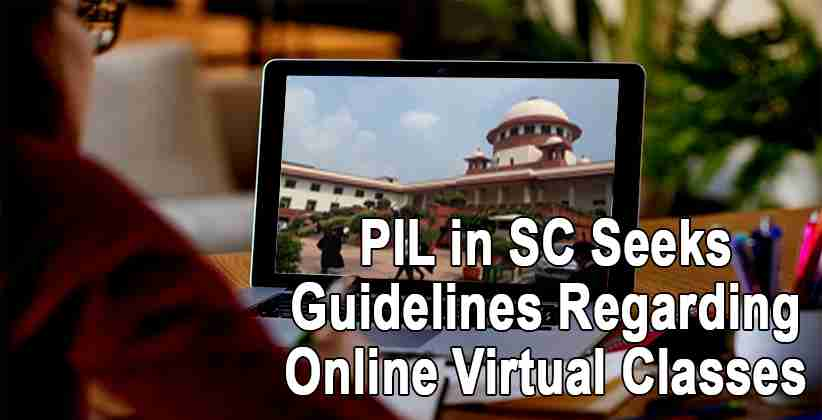 PIL in SC seeks guidelines regarding online virtual classes