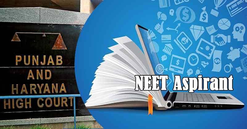Punjab & Haryana HC allow NEET aspirant to get the benefit of Education Minister's tweet extending JEE application deadline [READ ORDER]