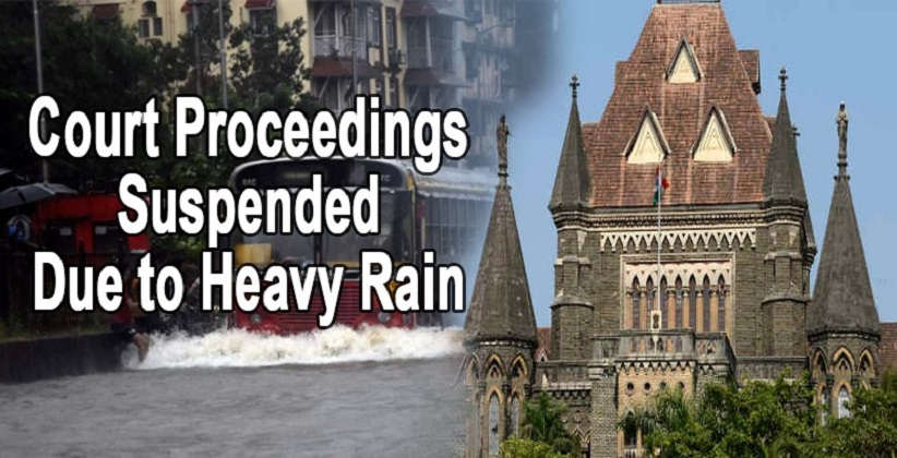 Heavy Rain in Mumbai leads to Suspension of Court Proceeding