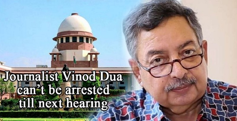 Journalist Vinod Dua can't be arrested till next hearing: SC