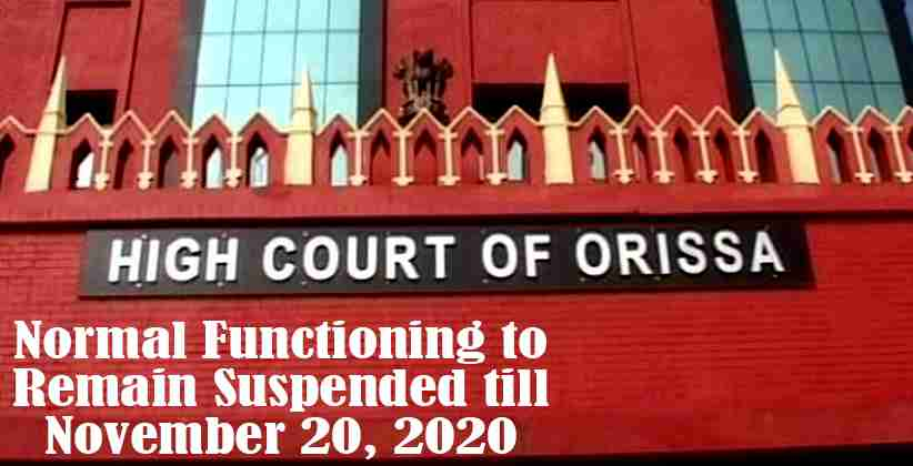 Normal Functioning of the High Court to Remain Suspended till November 20, 2020: Orissa HC [READ ORDER]