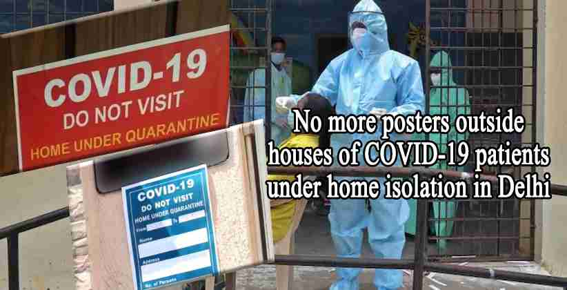 No more posters outside houses of COVID-19 patients under home isolation in Delhi