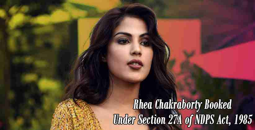 NCB Books Rhea Chakraborty Under Section 27A for Non-disclosure of Sushant's Drug Use