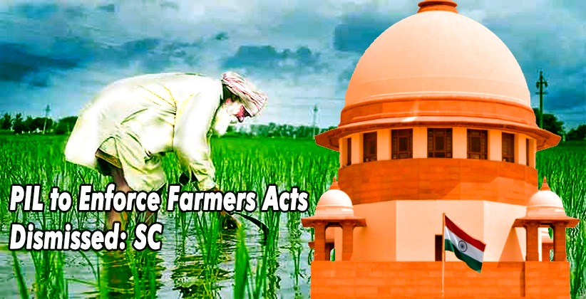 'You Cannot Ask for General Directionsto Implement a Law': Supreme Court Dismisses PIL to Enforce Farmers Acts