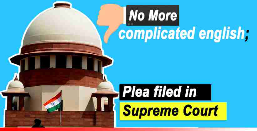 "Plea in SC seeks Directions to the Judiciary to ""Use Simple English Language"" in communications"