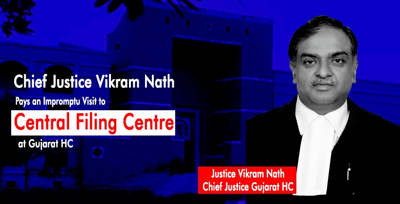Chief Justice Vikram Nath Pays an Impromptu Visit to Central Filing Centre (CFC) at Gujarat HC [READ REPORT]