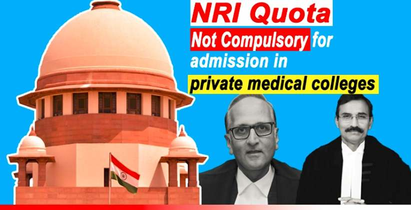 Medical Admission - NRI Quota Not Compulsory; Private Colleges Have the Discretion to Abolish It: SC
