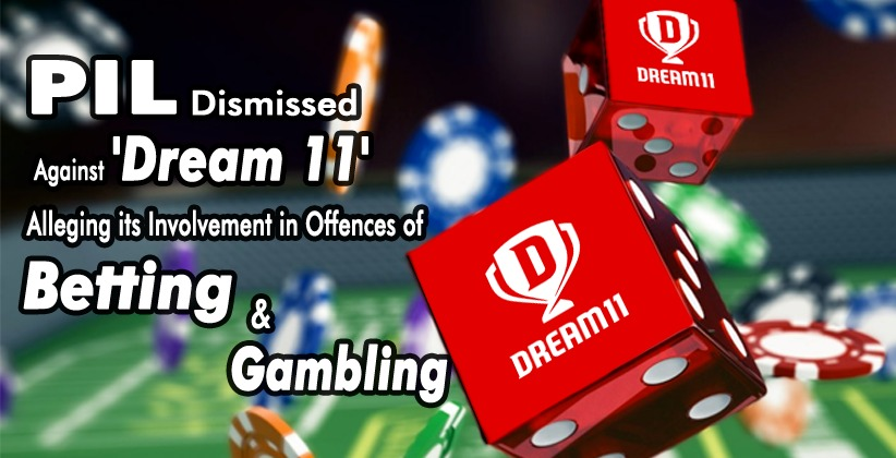 Rajasthan High Court Dismisses PIL Filed Against 'Dream 11' Alleging its Involvement in Offences of Betting and Gambling