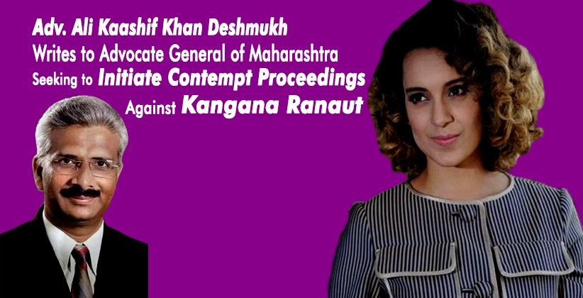 Lawyer Writes to Advocate General of Maharashtra Seeking Consent to Initiate Contempt Proceedings Against KanganaRanaut
