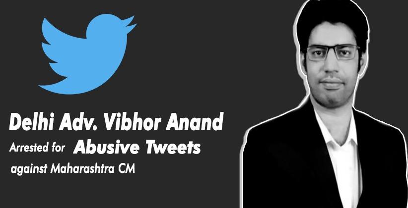 Delhi Advocate Arrested for Abusive Tweets against Maharashtra CM