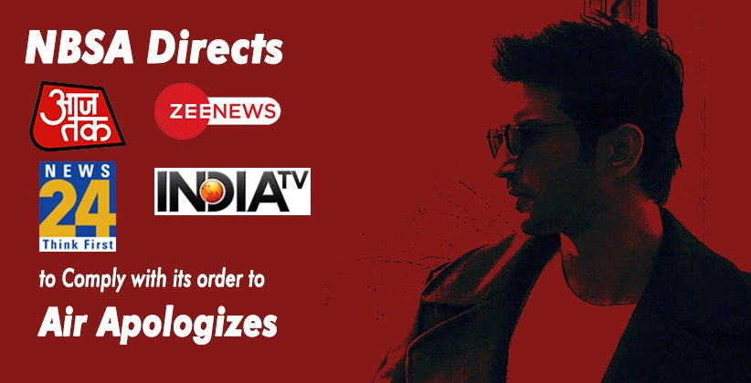 NBSA Directs AajTak, Zee News, News 24 and India TV to Comply with its order to Air Apologizes for Insensitive Reporting on Sushant Singh Rajput's Death [READ ORDER]